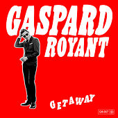 Play & Download Getaway by Gaspard Royant | Napster