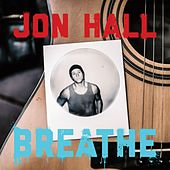 Play & Download Breathe by Jon Hall | Napster