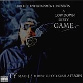 Play & Download A Low Down Dirty Game by TY | Napster
