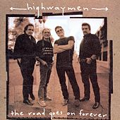 Play & Download The Road Goes On Forever by The Highwaymen | Napster