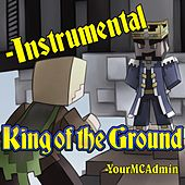 Play & Download King of the Ground (Instrumental) by YourMCAdmin | Napster