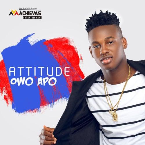 Play & Download Owo Apo by Attitude | Napster
