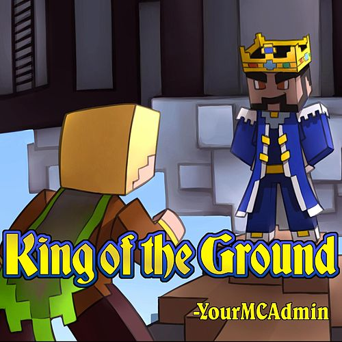 Play & Download King of the Ground by YourMCAdmin | Napster