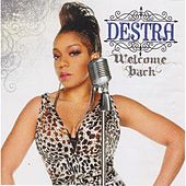 Play & Download Welcome Back by Destra | Napster