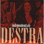 Play & Download Independent Lady by Destra | Napster