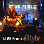 Play & Download Live from Ditty TV by Bing Futch | Napster