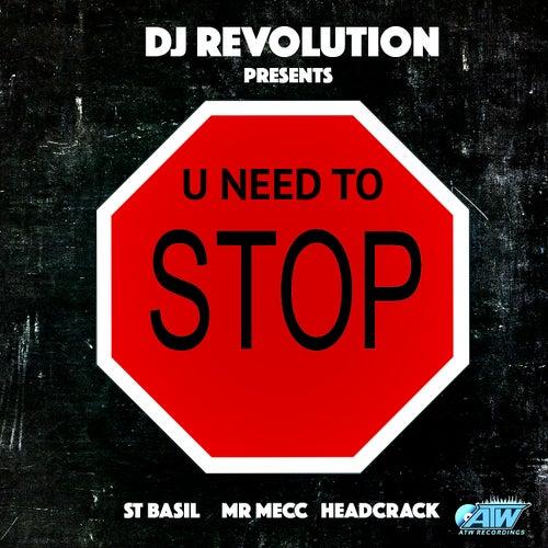 U Need to Stop by DJ Revolution