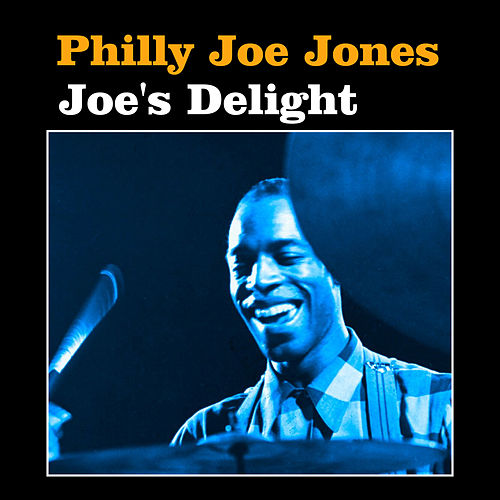 Play & Download Joe's Delight by Philly Joe Jones | Napster