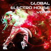 Global Electro House, Vol. 8 - EP by Various Artists