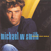 Play & Download Change Your World by Michael W. Smith | Napster