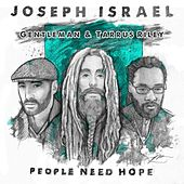 Play & Download People Need Hope (feat. Gentleman & Tarrus Riley) by Joseph Israel | Napster