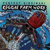 Play & Download Reggae Farm Work by Perfect Giddimani | Napster
