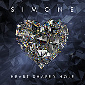 Play & Download Heart Shaped Hole by Simone | Napster
