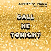 Call Me Tonight by Dj Happy Vibes