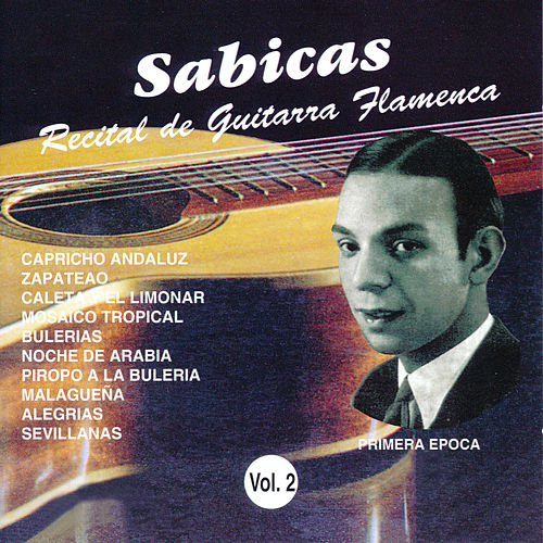 Play & Download Recital de Guitarra Flamenca Vol. 2 by Sabicas | Napster