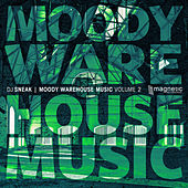 Play & Download Moody Warehouse Music Volume 2 by DJ Sneak | Napster