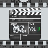 Play & Download Classical Music in Hollywood Vol. II by Various Artists | Napster