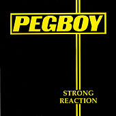 Play & Download Strong Reaction/Three Chord Monte by Pegboy | Napster