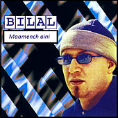 Play & Download Maamench aini by Cheb Bilal | Napster