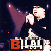 Play & Download Erja...! ou Hadi...! (Live) by Cheb Bilal | Napster