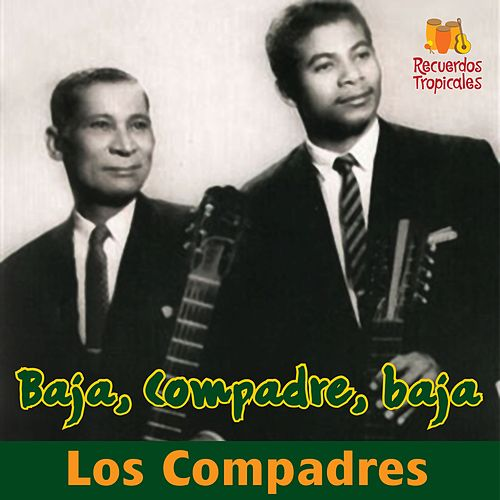 Play & Download Baja, compadre, baja by Los Compadres | Napster