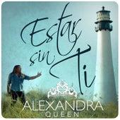 Play & Download Estar Sin Ti by Alexandra | Napster