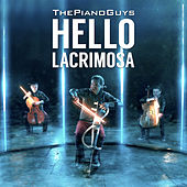 Play & Download Hello / Lacrimosa by The Piano Guys | Napster
