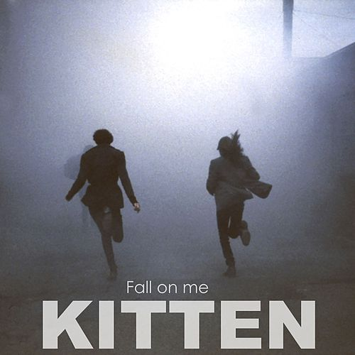 Play & Download Fall on Me by Kitten | Napster