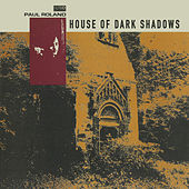 Play & Download House of Dark Shadows by Paul Roland | Napster