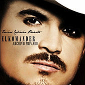 Play & Download Archivo Privado by El Komander | Napster