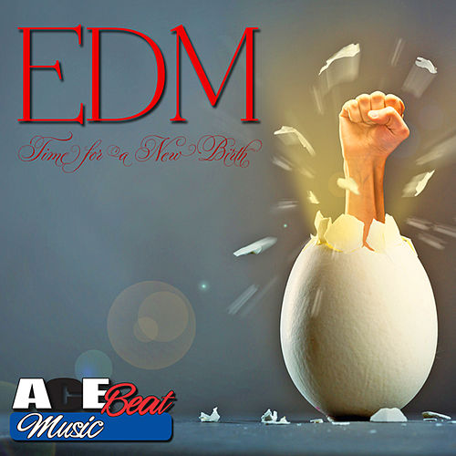 Play & Download EDM Time for a New Birth (Dance & Workout) by Acebeat Music | Napster