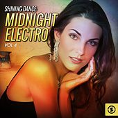 Play & Download Shining Dance: Midnight Electro, Vol. 4 by Various Artists | Napster
