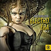 Play & Download Dance Revolution: Electro Era, Vol. 3 by Various Artists | Napster