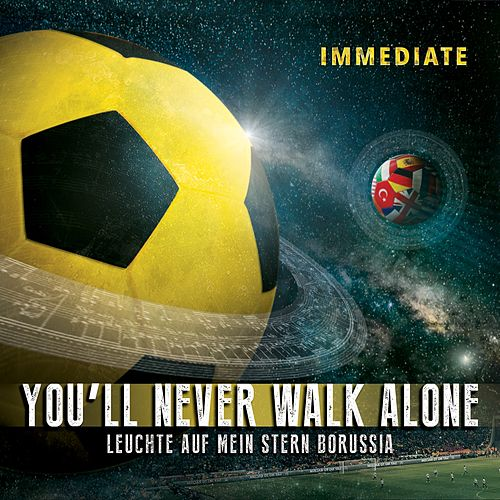 Play & Download You'll Never Walk Alone / Leuchte auf mein Stern Borussia by Immediate | Napster