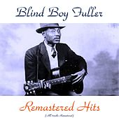 Remastered Hits (All Tracks Remastered 2016) by Blind Boy Fuller