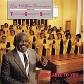 Play & Download Available To You by Rev. Milton Brunson | Napster