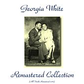 Play & Download Georgia White Remastered Collection (All Tracks Remastered 2016) by Georgia White | Napster