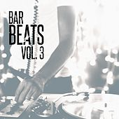 Play & Download Bar Beats, Vol. 3 (Deep & Chill House) by Various Artists | Napster
