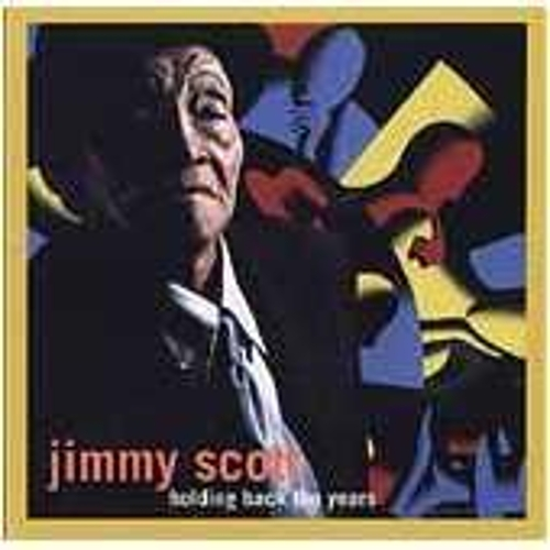 Holding Back The Years by Jimmy Scott
