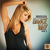Electric Race: Dance Way, Vol. 3 by Various Artists