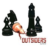 Outsiders - Single by Bane