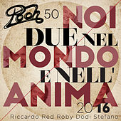 Play & Download Noi due nel mondo nell'anima by Pooh | Napster