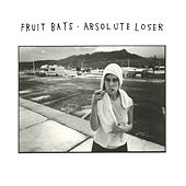 Absolute Loser - Single by Fruit Bats