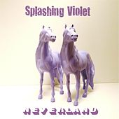 Neverland by Splashing Violet