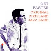 Play & Download Get Faster by Original Dixieland Jazz Band | Napster