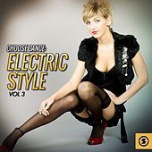 Play & Download Choose Dance: Electric Style, Vol. 3 by Various Artists | Napster