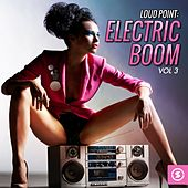Loud Point: Electric Boom, Vol. 3 by Various Artists