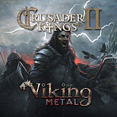 Play & Download Crusader Kings II: Viking Metal by Paradox Interactive | Napster