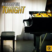 Blueberry Hill Tonight by Buster Brown