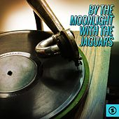 Play & Download By the Moonlight with The Jaguars by The Jaguars | Napster